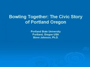 Bowling Together The Civic Story of Portland Oregon