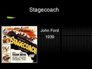Stagecoach John Ford 1939 1939 1941 Greatest Period