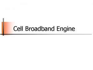 Cell Broadband Engine Cell Broadband Engine Structure PPE