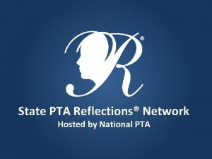 State PTA Reflections Network Hosted by National PTA