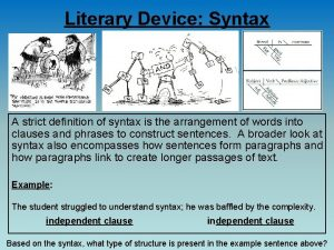 Literary Device Syntax A strict definition of syntax