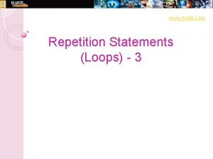 www hndit com Repetition Statements Loops 3 The