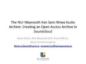 The NUI Maynooth Ken SaroWiwa Audio Archive Creating