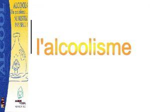 Plan 1Introduction 2Toxicocintique 3Mtabolisme 4Mcanisme daction 5Symptomatologie Ivresse