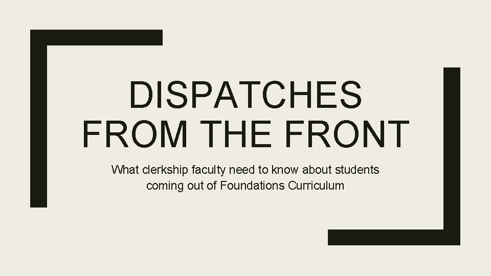 DISPATCHES FROM THE FRONT What clerkship faculty need