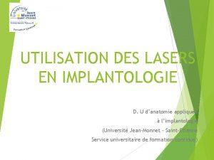 UTILISATION DES LASERS EN IMPLANTOLOGIE D U danatomie