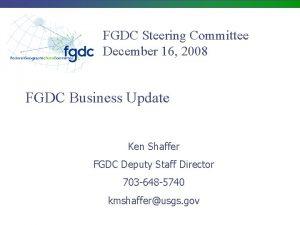 FGDC Steering Committee December 16 2008 FGDC Business