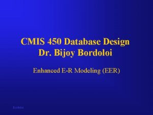 CMIS 450 Database Design Dr Bijoy Bordoloi Enhanced