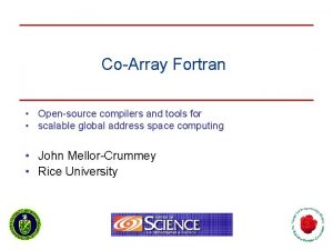 CoArray Fortran Opensource compilers and tools for scalable