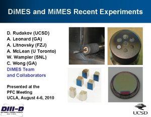 Di MES and Mi MES Recent Experiments D