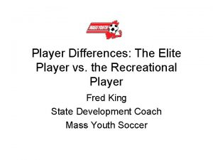 Player Differences The Elite Player vs the Recreational