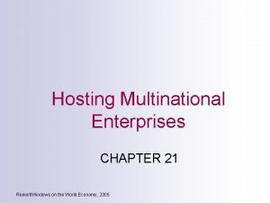 Hosting Multinational Enterprises CHAPTER 21 ReinertWindows on the