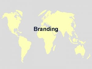 Branding Brand A brand is a name term