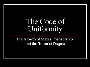 The Code of Uniformity The Growth of States
