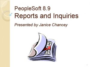 People Soft 8 9 Reports and Inquiries Presented