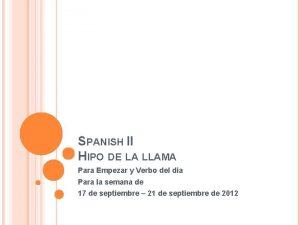 SPANISH II HIPO DE LA LLAMA Para Empezar