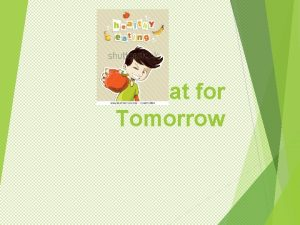 Eat for Tomorrow Our Mission The purpose of