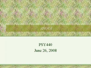 ANOVA PSY 440 June 26 2008 Clarification Null