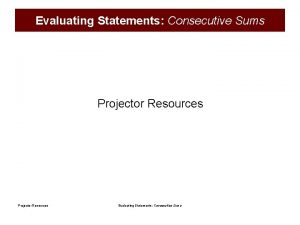 Evaluating Statements Consecutive Sums Projector Resources Evaluating Statements