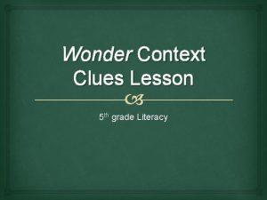 Wonder Context Clues Lesson 5 th grade Literacy