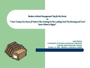 Modern Archival Management Tips for the Novice or