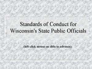 Standards of Conduct for Wisconsins State Public Officials