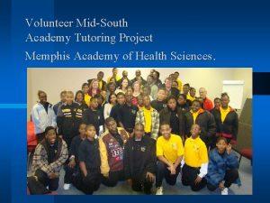 Volunteer MidSouth Academy Tutoring Project Memphis Academy of