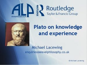 Plato on knowledge and experience Michael Lacewing enquiriesalevelphilosophy