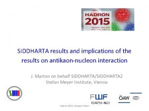 SIDDHARTA results and implications of the results on