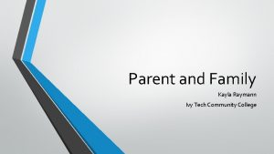 Parent and Family Kayla Raymann Ivy Tech Community