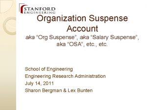 Organization Suspense Account aka Org Suspense aka Salary