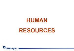 HUMAN RESOURCES Human Resources THE AGE OLD GLASS