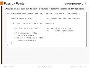PassbyPointer More Pointers in C 1 Pointers are