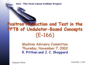 NLC The Next Linear Collider Project Positron Production