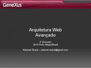Arquitetura Web Avanado 5 Encontro GUG Porto AlegreBrasil