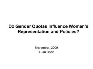 Do Gender Quotas Influence Womens Representation and Policies