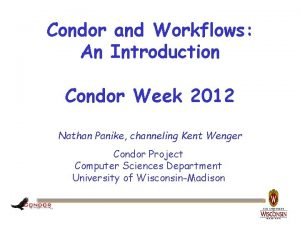 Condor and Workflows An Introduction Condor Week 2012