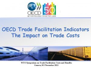 OECD Trade Facilitation Indicators The Impact on Trade
