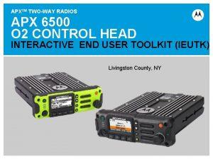 APXTM TWOWAY RADIOS APX 6500 O 2 CONTROL