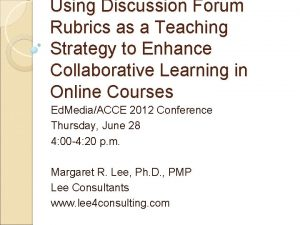 Using Discussion Forum Rubrics as a Teaching Strategy