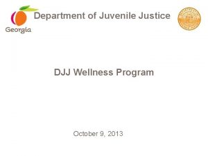 Department of Juvenile Justice DJJ Wellness Program October