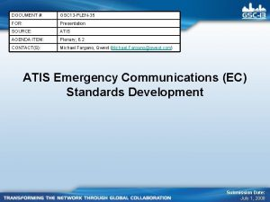 DOCUMENT GSC 13 PLEN35 FOR Presentation SOURCE ATIS
