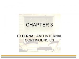 CHAPTER 3 EXTERNAL AND INTERNAL CONTINGENCIES Environmental External