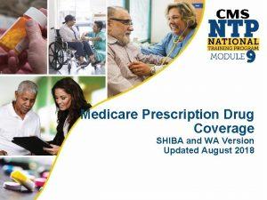 Medicare Prescription Drug Coverage SHIBA and WA Version