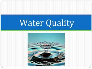Water Quality Indicators of Water Quality 1 Nitrates