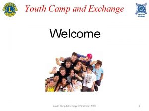 Youth Camp and Exchange Welcome Youth Camp Exchange