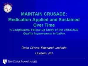 MAINTAIN CRUSADE Medication Applied and Sustained Over Time