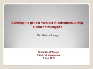 Defining the gender variable in entrepreneurship Gender stereotypes