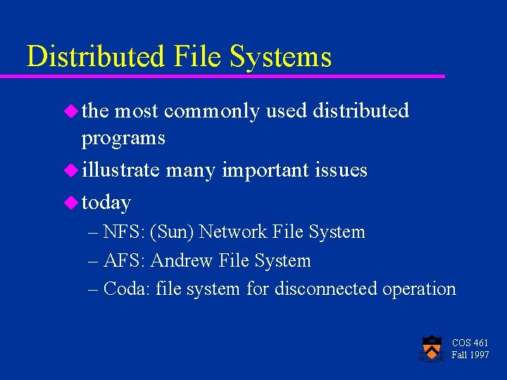 Distributed File Systems u the most commonly used