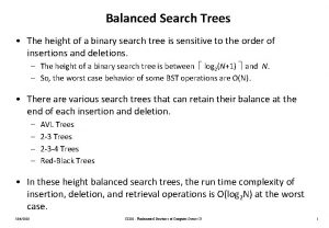 Balanced Search Trees The height of a binary